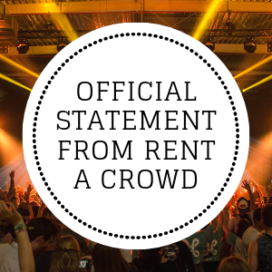 Official Statement From Rent A Crowd
