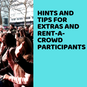 Hints And Tips For Extras And Rent-a-Crowd Participants