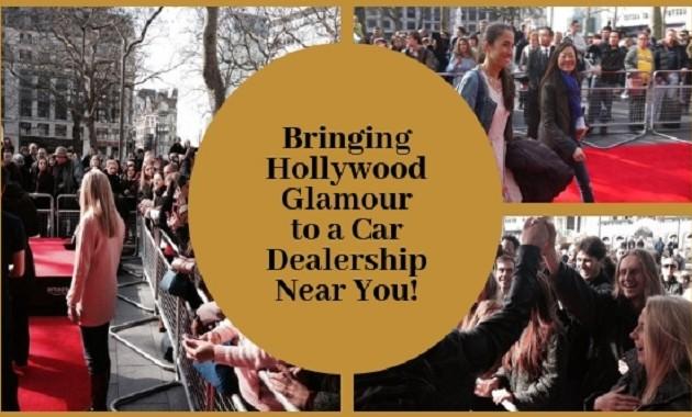 Bringing Hollywood Glamour to a Car Dealership Near You!