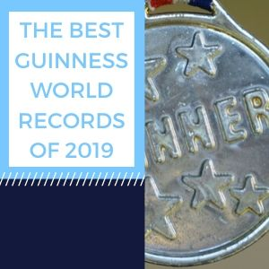 The Best Guinness World Records Of 2019