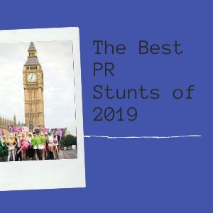 The Best PR Stunts Of 2019