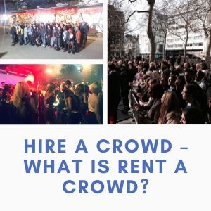 Hire A Crowd – What Is Rent A Crowd_