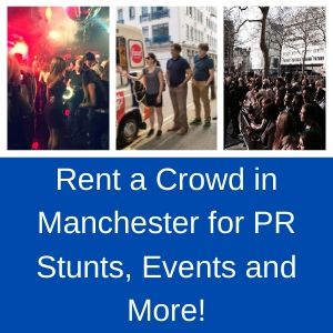 Rent A Crowd In Manchester For PR Stunts, Events And More!