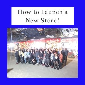 How To Launch A New Store!